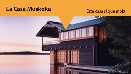 Esta casa sí que mola: La Casa Muskoka