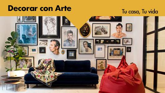 Tu casa, Tu vida: Decorar con arte
